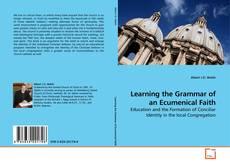 Обложка Learning the Grammar of an Ecumenical Faith