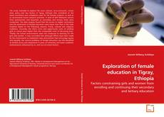 Bookcover of Exploration of female education in Tigray, Ethiopia