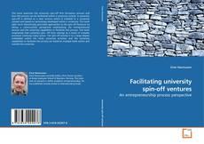Portada del libro de Facilitating university spin-off ventures