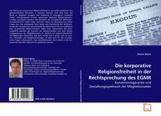 Borítókép a  Die korporative Religionsfreiheit in der Rechtsprechung des EGMR - hoz