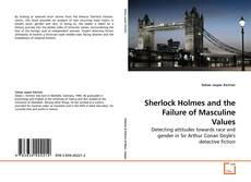 Bookcover of Sherlock Holmes and the Failure of Masculine Values
