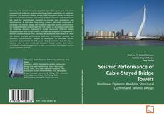 Bookcover of Seismic Performance of Cable-Stayed Bridge Towers