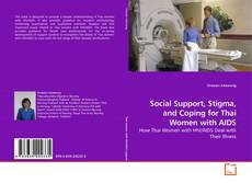 Social Support, Stigma, and Coping for Thai Women with AIDS kitap kapağı