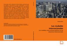 Las ciudades internacionales kitap kapağı