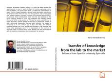 Borítókép a  Transfer of knowledge from the lab to the market - hoz