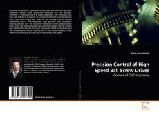 Bookcover of Precision Control of High Speed Ball Screw Drives