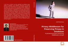 Bookcover of Privacy Middleware for Preserving Privacy in Databases