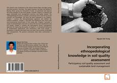 Bookcover of Incorporating ethnopedological knowledge in soil quality assessment
