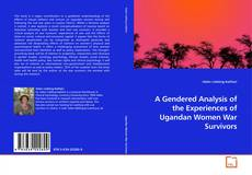 Bookcover of A Gendered Analysis of the Experiences of Ugandan Women War Survivors