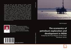 Обложка The economics of petroleum exploration and development in INDIA