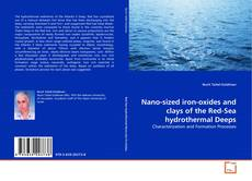 Nano-sized iron-oxides and clays of the Red-Sea hydrothermal Deeps kitap kapağı
