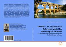 Bookcover of ARMMS - An Architectural Reference Model for Multilingual Software
