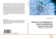 Buchcover von Advance in managing SLA-based compositional services in the Grid