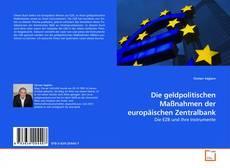 Couverture de Die geldpolitischen Maßnahmen der europäischen Zentralbank