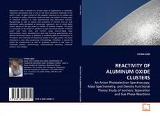 Buchcover von REACTIVITY OF ALUMINUM OXIDE CLUSTERS