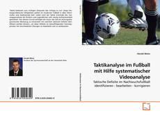 Taktikanalyse im Fußball mit Hilfe systematischer Videoanalyse的封面