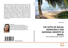 Couverture de THE MYTH OF RACIAL DEMOCRACY AND NATIONAL IDENTITY IN BRAZIL