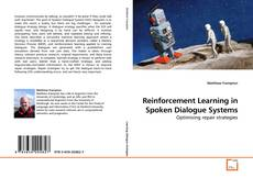 Bookcover of Reinforcement Learning in Spoken Dialogue Systems
