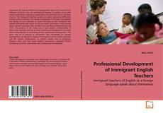 Bookcover of Professional Development of Immigrant English Teachers
