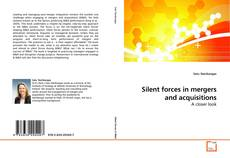 Bookcover of Silent forces in mergers and acquisitions