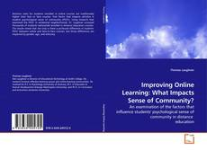 Bookcover of Improving Online Learning: What Impacts Sense of Community?