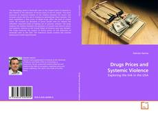 Bookcover of Drugs Prices and Systemic Violence
