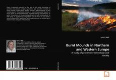 Copertina di Burnt Mounds in Northern and Western Europe