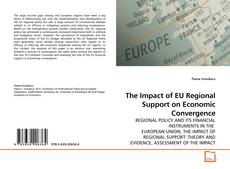 Bookcover of The Impact of EU Regional Support on Economic Convergence