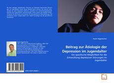 Beitrag zur Ätiologie der Depression im Jugendalter kitap kapağı