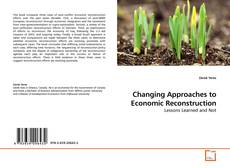 Bookcover of Changing Approaches to Economic Reconstruction