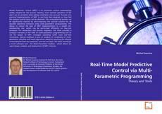 Bookcover of Real-Time Model Predictive Control via Multi-Parametric Programming