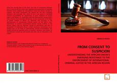Bookcover of FROM CONSENT TO SUSPICION