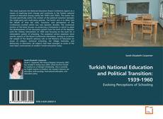 Bookcover of Turkish National Education and Political Transition: 1939-1960