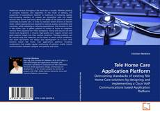 Bookcover of Tele Home Care Application Platform