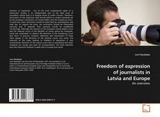Bookcover of Freedom of expression of journalists in Latvia and Europe