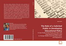 Bookcover of The Role of a Solicited Public in Developing Educational Policy