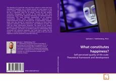 What constitutes happiness?的封面
