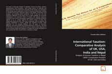Bookcover of International Taxation: Comparative Analysis of UK, USA, India and Nepal