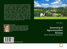 Bookcover of Governing of Agro-ecosystem Services