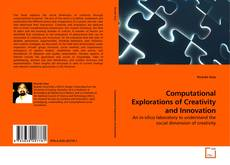 Bookcover of Computational Explorations of Creativity and Innovation