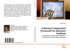 Bookcover of A Retriever Independent Framework for Relevance Feedback