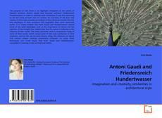 Bookcover of Antoni Gaudí and Friedensreich Hundertwasser