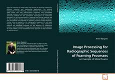 Copertina di Image Processing for Radiographic Sequences of Foaming Processes