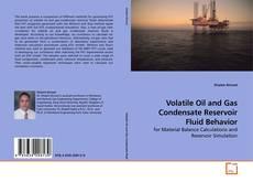 Volatile Oil and Gas Condensate Reservoir Fluid Behavior kitap kapağı