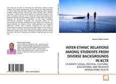 Bookcover of INTER-ETHNIC RELATIONS AMONG STUDENTS FROM DIVERSE BACKGROUNDS IN KCTE