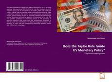 Bookcover of Does the Taylor Rule Guide US Monetary Policy?