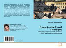 Bookcover of Energy, Economics and Sovereignty