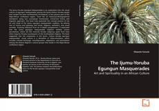 Couverture de The Ijumu-Yoruba Egungun Masquerades