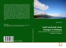 Buchcover von Land use/Land cover changes in Ethiopia