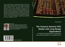 Bookcover of The Variance Gamma (VG) Model with Long Range Dependence